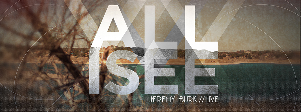Jeremy Burk – All I See